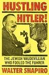 Hustling Hitler: The Jewish Vaudevill...