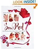 Sew Red: Sewing & Quilting for Women's Heart Health (Stitch Red)