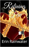 img - for Refining Fire: A Novella (Refining Fires) book / textbook / text book