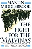 The Fight for the Malvinas: The Argentine Forces in the Falklands War