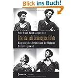 Literatur als Lebensgeschichte: Biographisches Erzählen von der Moderne bis zur Gegenwart
