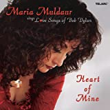 Heart of Mine: Maria Muldaur Sings Love Songs Of Bob Dylan