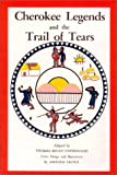 Cherokee Legends and the Trail of Tears [Paperback]