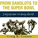 From Sandlots to the Super Bowl: The National Football League, 1920-1967 (Sports & Popular Culture) (       UNABRIDGED) by Craig R. Coenen Narrated by Troy Klein