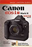 Michael Guncheon Canon EOS-1D Mark III EOS-1Ds Mark III (Magic Lantern Guides)