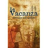 La Vacanzaby Bernard Moscardini
