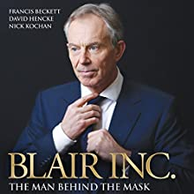 Blair, Inc.: The Man Behind the Mask (       UNABRIDGED) by Francis Beckett, David Hencke, Nick Kochan Narrated by Roger Davis