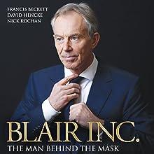 Blair, Inc.: The Man Behind the Mask Audiobook by Francis Beckett, David Hencke, Nick Kochan Narrated by Roger Davis