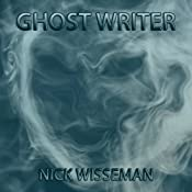 Ghost Writer: Short Story | [Nick Wisseman]