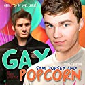Sam Dorsey and Gay Popcorn: TripleEdition Audiobook by Perie Wolford Narrated by Joel Leslie