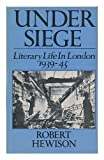 Under Siege: Literary Life in London, 1939-1945
