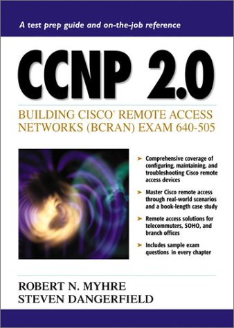 CCNP 2.0: Building Cisco Remote Access Networks (BCRAN) Exam 640-505