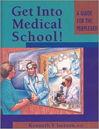 Get Into Medical School!: A Guide for the Perplexed