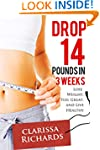 Drop 14 Pounds in 3 Weeks: Lose Weigh...