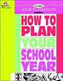 How to Plan Your School Year (Teaching Strategies Series) (1557991553) by Moore, Jo Ellen
