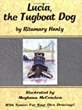 Lucia, the Tugboat Dog