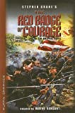 Stephen Cranes The Red Badge of Courage: The Graphic Novel (Graphic Novel Classics)