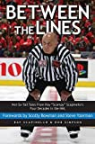 "Between the Lines: Not-So-Tall Tales From Ray ""Scampy"" Scapinellos Four Decades in the NHL"