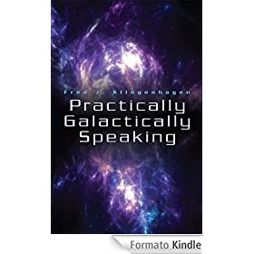 Practically Galactically Speaking (English Edition)