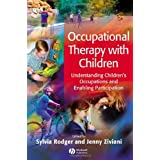 Occupational Therapy with Children: Understanding Children's Occupations and Enabling Participation ~ Jenny Ziviani