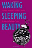img - for Waking Sleeping Beauty: Feminist Voices in Children's Novels book / textbook / text book