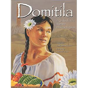 Domitila: A Cinderella Tale from the Mexican Tradition