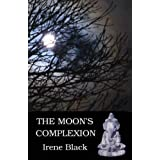 The Moon's Complexionby Irene Black
