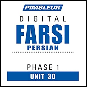 Farsi Persian Phase 1, Unit 30 Audiobook