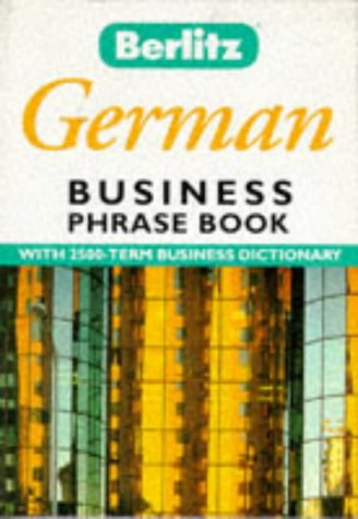 Berlitz Business German Phrase Book (Berlitz Business Phrase Book & Dictionary)