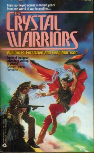 The Crystal Warriors, WILLIAM R. FORSTCHEN, Greg Morrison