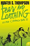 Fear and Loathing on the Campaign Trail '72 (Harper Perennial Modern Classics) (0007204485) by Thompson, Hunter S.