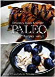 Paleo Dessert Vol. 1,2 - Delicious, Quick & Simple Paleo Recipes
