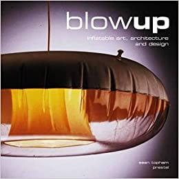 Blow Up Inflatable Art Architecture And Design Art