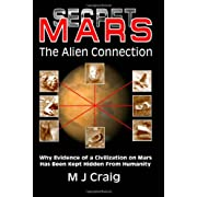 "Secret Mars: The Alien Connection (Paperback) By M J Craig          Buy new: $16.55     Customer Rating:       First tagged ""ufo"" by Joan"