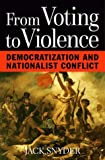 From Voting to Violence: Democratization and Nationalist Conflict (The Norton Series in World Politics)