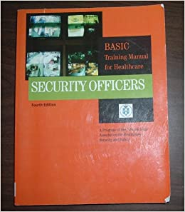 Basic Training Manual For Healthcare Security Officers ...