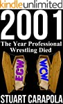 2001: The Year Professional Wrestling...