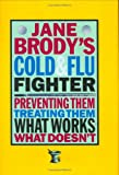 Jane Brody's Cold and Flu Fighter (0393039137) by Brody, Jane E.
