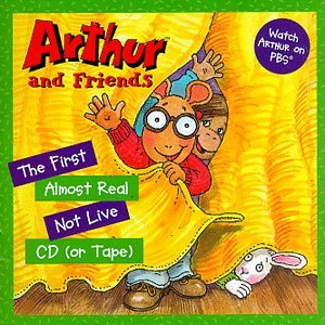 Arthur And Friends: The First Almost Real Not Live CD