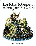Les Mari-Morgans et autres légendes de la mer