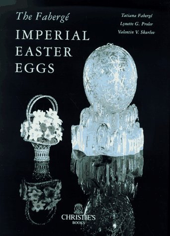 The Faberge Imperial Easter Eggs /Anglais: The Imperial Easter Eggs