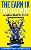 img - for How Real People Made $1K (And More) In 30 Days With Internet Marketing (July 2013 Edition) (The Earn1K Challenge) book / textbook / text book