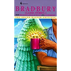 Bradbury Classic Stories 1: From the Golden Apples of the Sun and R Is for Rocket (Grand Master Editions) by Ray Bradbury