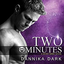 Two Minutes: Seven Series, Book 6 (       UNABRIDGED) by Dannika Dark Narrated by Nicole Poole