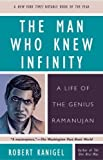 img - for The Man Who Knew Infinity: A Life of the Genius Ramanujan by Kanigel, Robert 5th (fifth) Edition [Paperback(1992/6/1)] book / textbook / text book