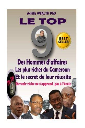 Le top 9 des hommes d'affaires les plus Riches du Cameroun et le secret de leur réussite: Devenir riche ne s'apprend pas à l'école