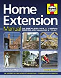 Home Extension Manual: Step-by-Step Guide to Planning, Building and Managing a Project (New Ed)