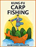 Kung Fu Carp Fishing: Tips and techniques for fly fishing for carp (catching carp, catching carp with flies, how to catch carp, fly casting for carp, fly casting)