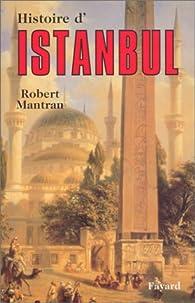 Histoire d'Istanbul par Robert Mantran
