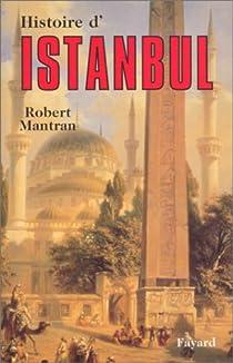 Histoire d'Istanbul par Mantran